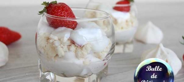Dessert en verrines : Eton Mess aux fraises